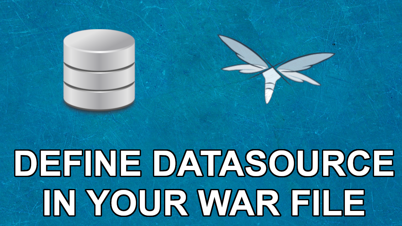 Defining a JavaEE Datasource in your WAR File