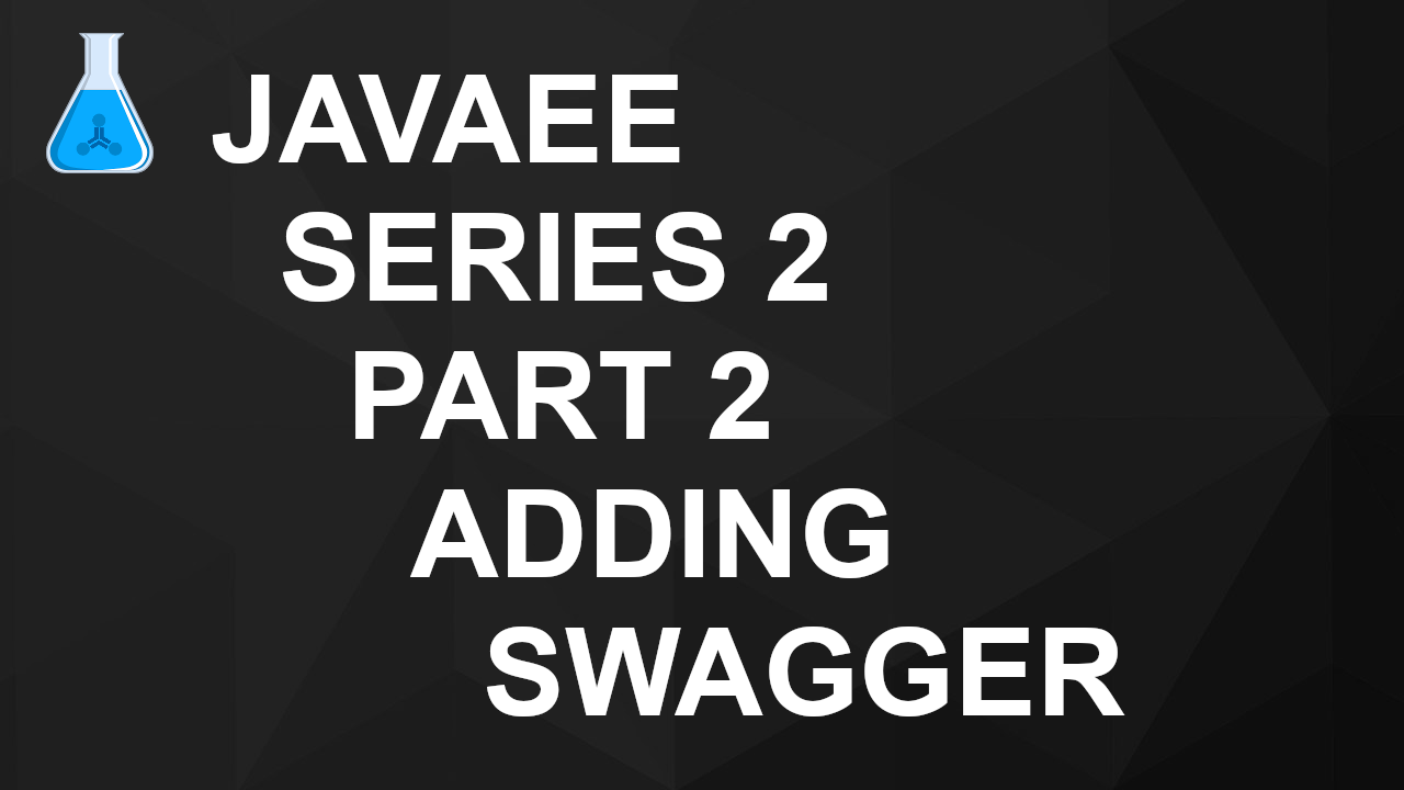 JavaEE Series 2 Part 2 - Adding Swagger